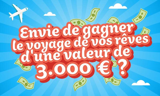 Gagnez le voyage de vos rêves de 3.000 €